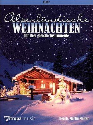 Alpenländische Weihnachtslieder Noten.Noten Alpenländische Weihnachten Christmas Flöten Trio