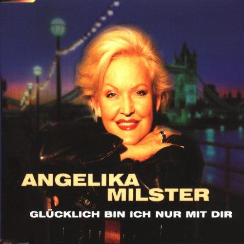 CD Angelika Milster - Glücklich bin ich nur mit Dir